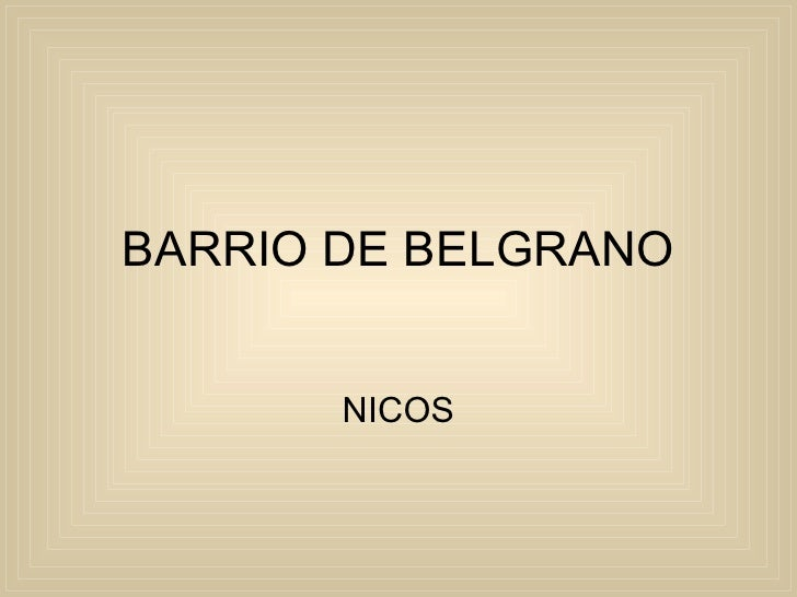 BARRIO DE BELGRANO NICOS