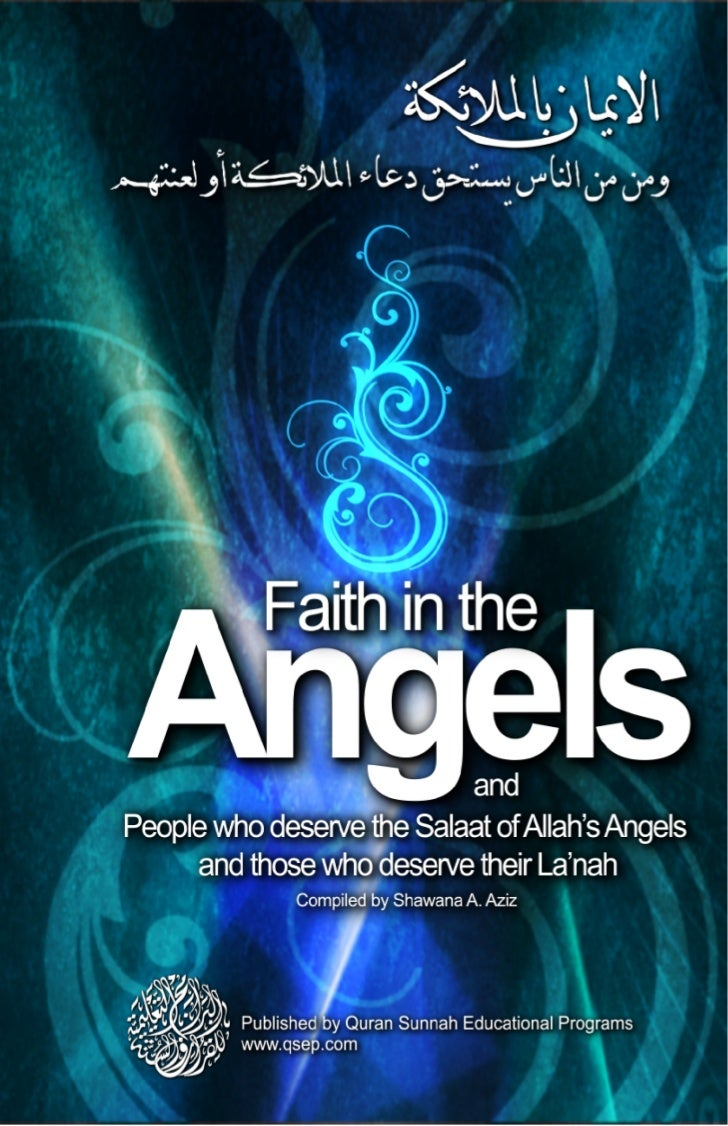 Angels          Faith in the                     andPeople who deserve the Salaat of Allah's Angels     and those who dese...