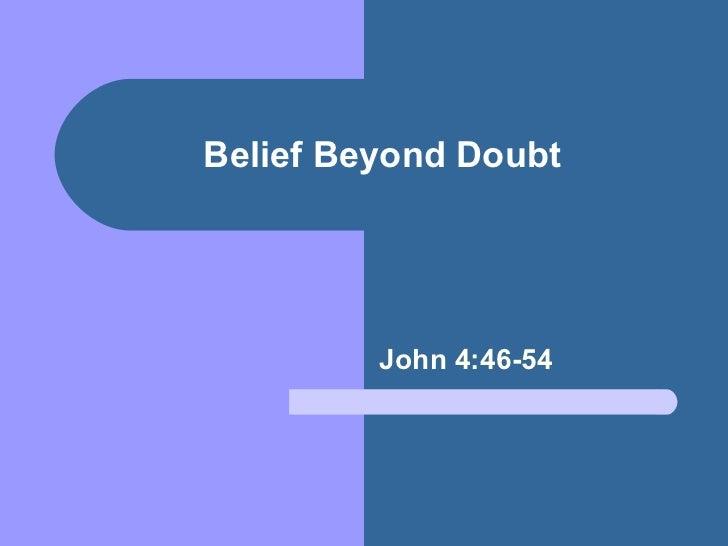 Belief Beyond Doubt John 4:46-54