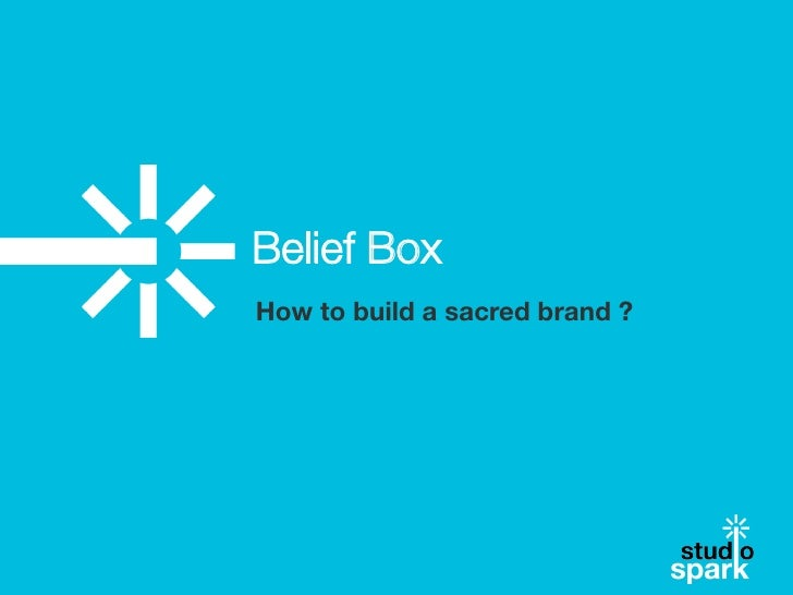Belief BoxHow to build a sacred brand ?