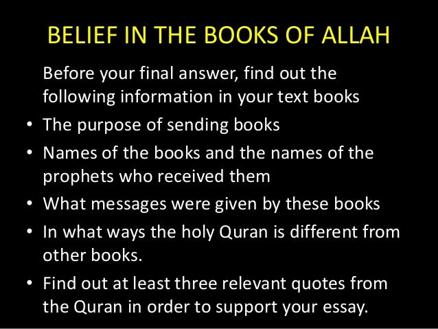 belief in allah The 7 beliefs of a muslim i believe in allah, in his angels, his scriptures, his messengers, the last day, and that everything good and bad in the world is predestined by the almighty allah, and i believe in resurrection after death 1) belief in allah allah the most exalted.