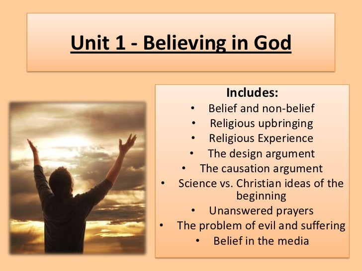 Unit 1 - Believing in God                      Includes:              • Belief and non-belief               • Religious up...