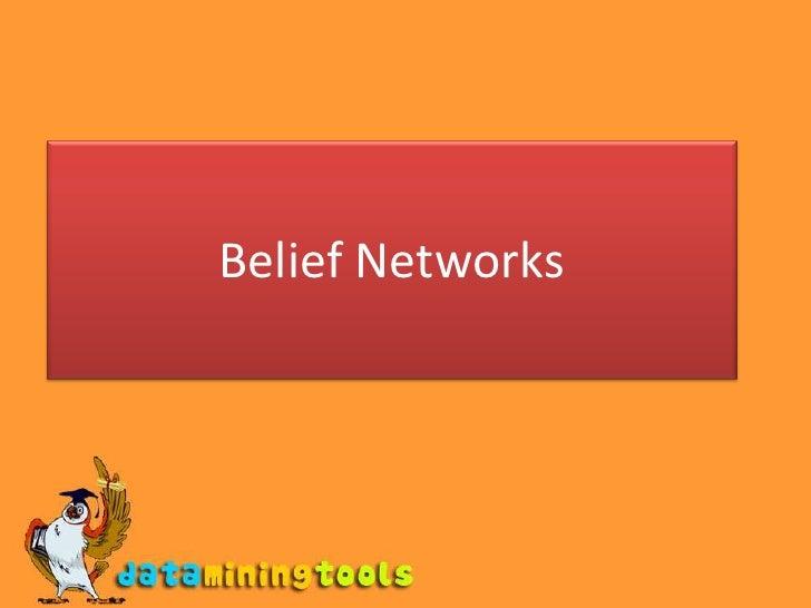 Belief Networks<br />