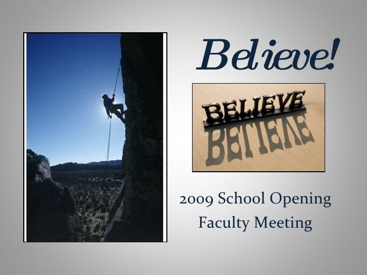 Believe! 2009 School Opening Faculty Meeting