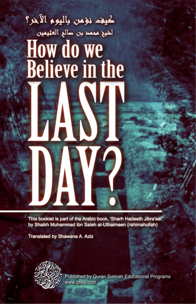 LAST Believeinthe DAY? Howdowe This booklet is part of the Arabic book 'Sharh Hadeeth Jibra'eel' by Shaikh Muhammad ibn Sa...