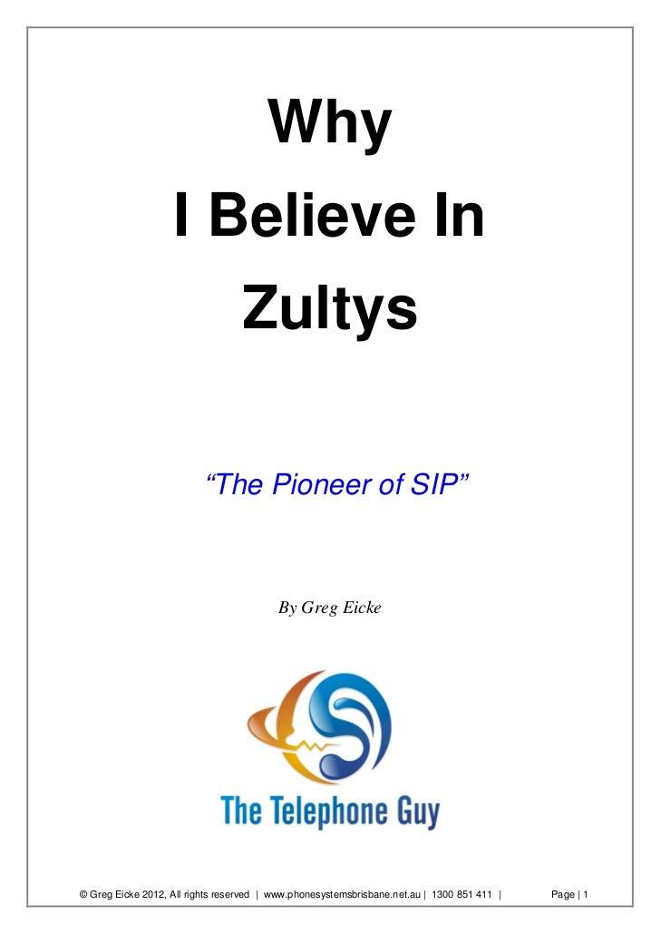 "Why                   I Believe In                                  Zultys                         ""The Pioneer of SIP""   ..."