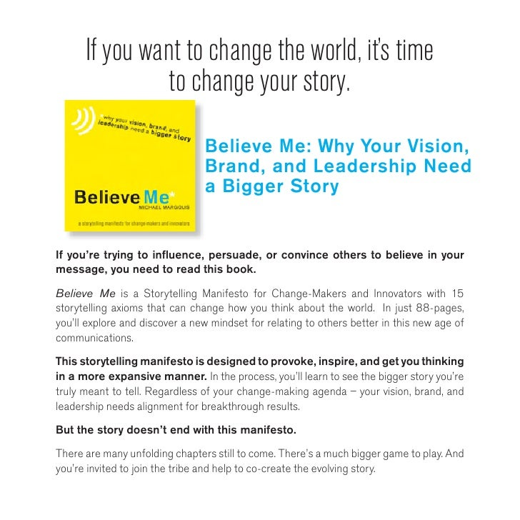 Believe Me: A Storytelling Manifesto for Change-Makers and Innovators Slide 2