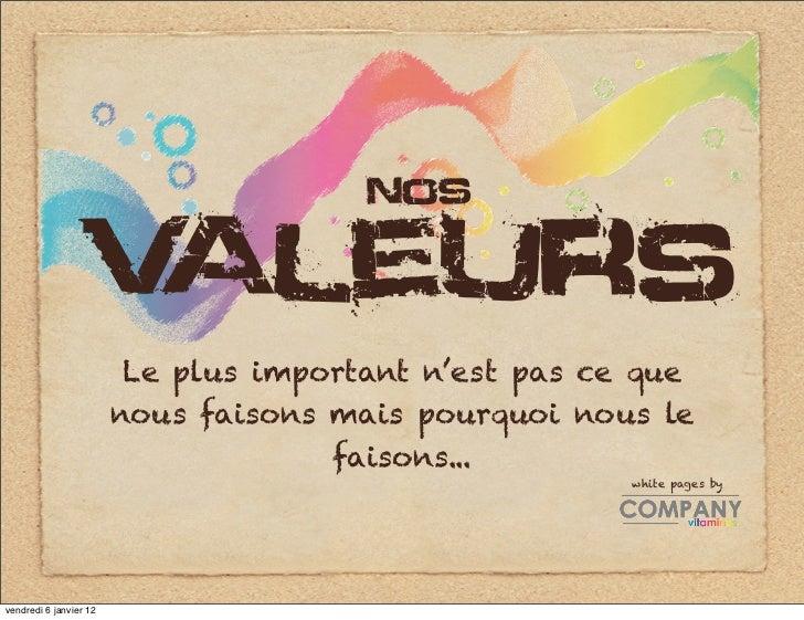 nos                  valeurs                         Le plus important n'est pas ce que                        nous faison...