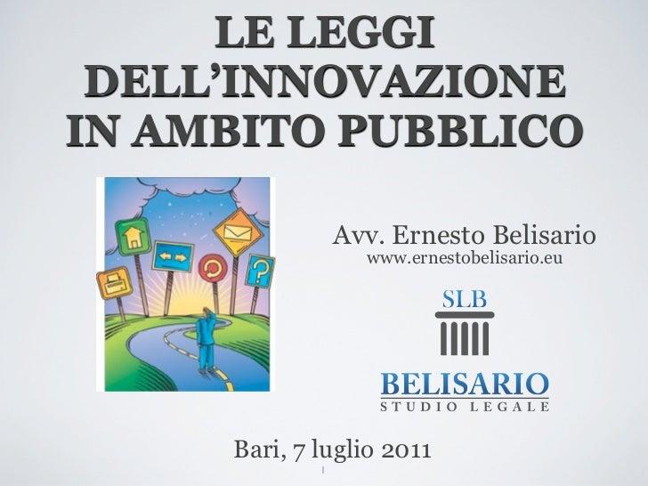 LE LEGGI DELL'INNOVAZIONEIN AMBITO PUBBLICO                 Avv. Ernesto Belisario                   www.ernestobelisario....