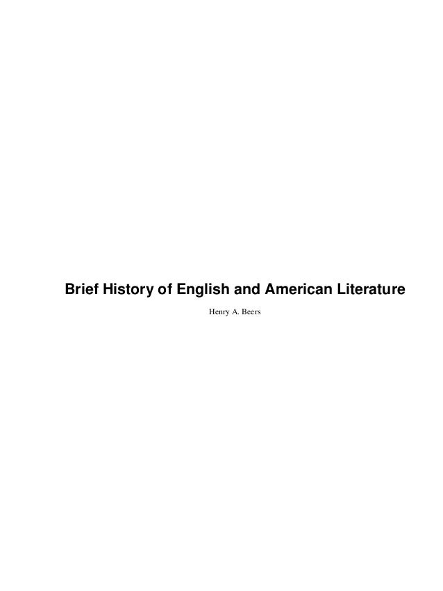 Brief History of English and American Literature                    Henry A. Beers