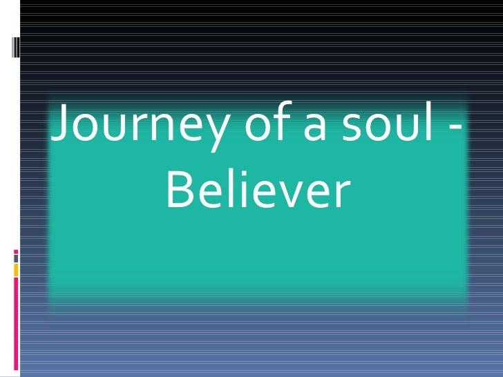Journey of a soul - Believer