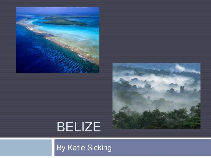 Belize<br />By Katie Sicking<br />