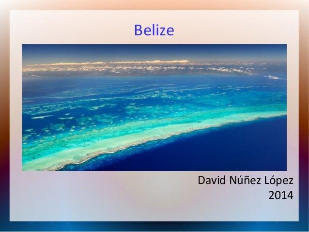 Belize  David Núñez López 2014