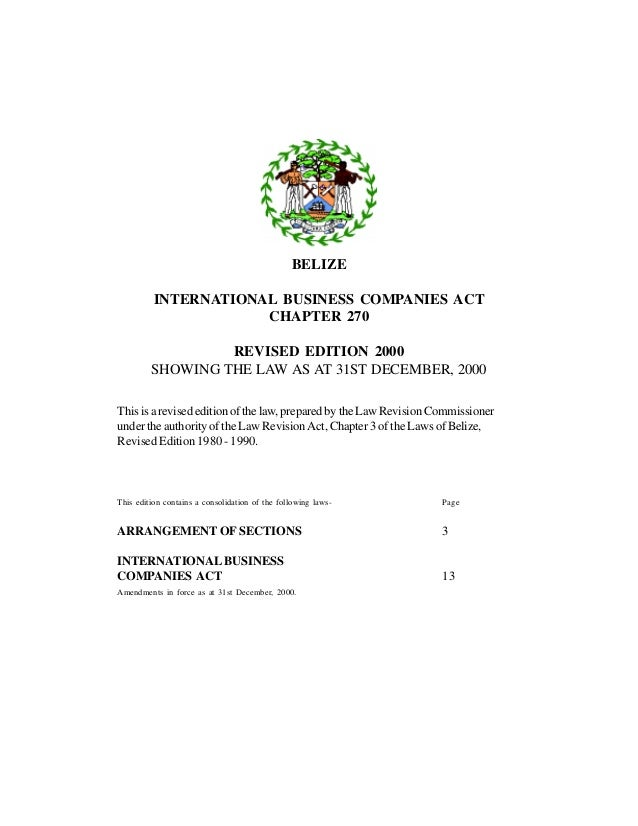 BELIZE INTERNATIONAL BUSINESS COMPANIES ACT CHAPTER 270 REVISED EDITION 2000 SHOWING THE LAW AS AT 31ST DECEMBER, 2000 Thi...