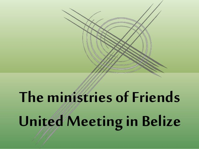 The ministries of Friends UnitedMeeting in Belize