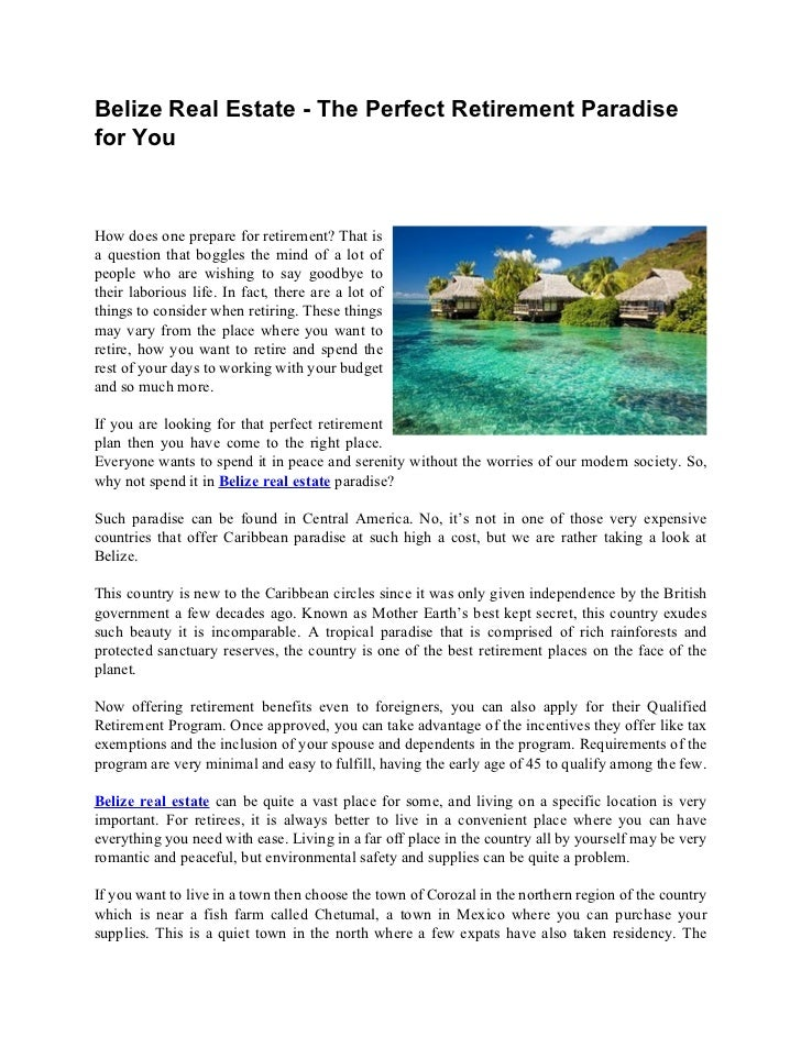 Belize Real Estate - The Perfect Retirement Paradisefor YouHow does one prepare for retirement? That isa question that bog...