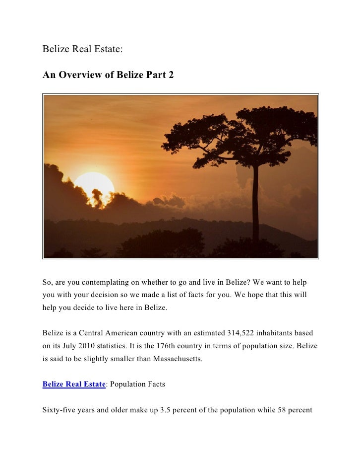 Belize Real Estate:An Overview of Belize Part 2So, are you contemplating on whether to go and live in Belize? We want to h...