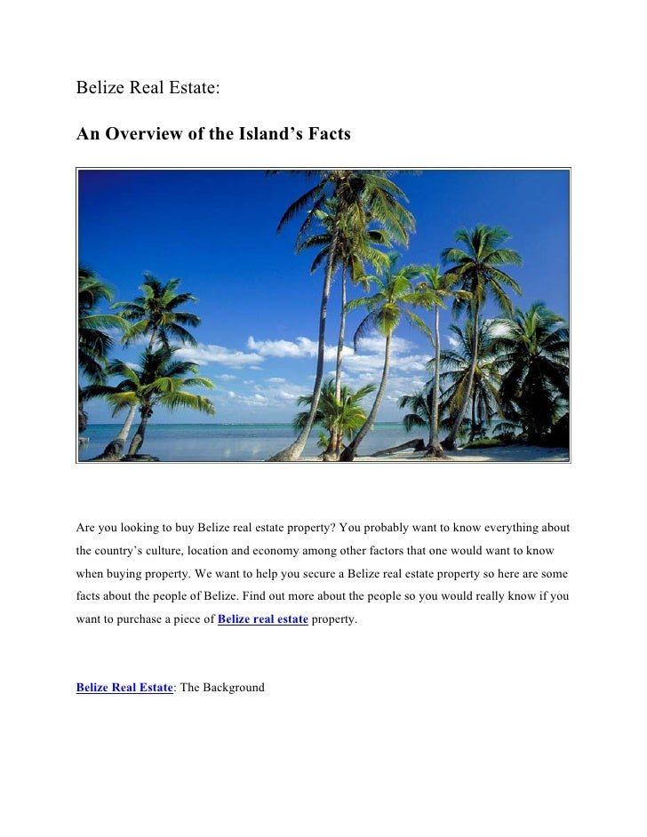 Belize Real Estate:An Overview of the Island's FactsAre you looking to buy Belize real estate property? You probably want ...