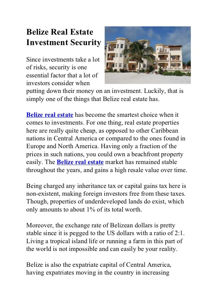 Belize Real EstateInvestment SecuritySince investments take a lotof risks, security is oneessential factor that a lot ofin...