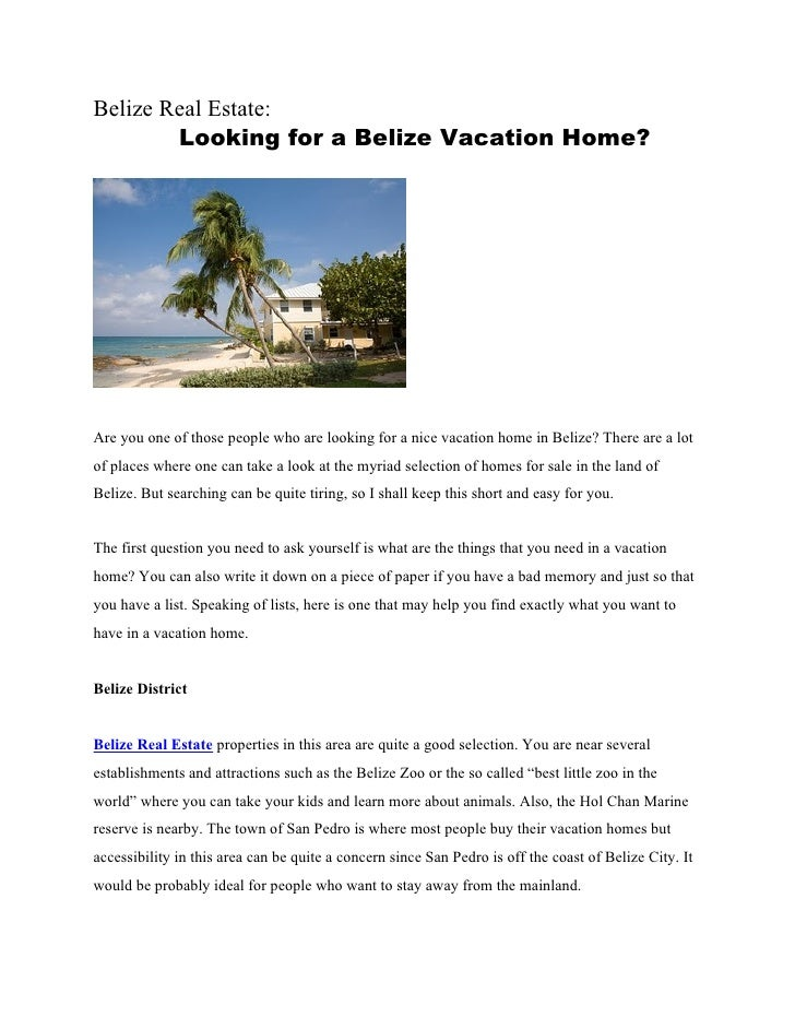 Belize Real Estate:        Looking for a Belize Vacation Home?Are you one of those people who are looking for a nice vacat...