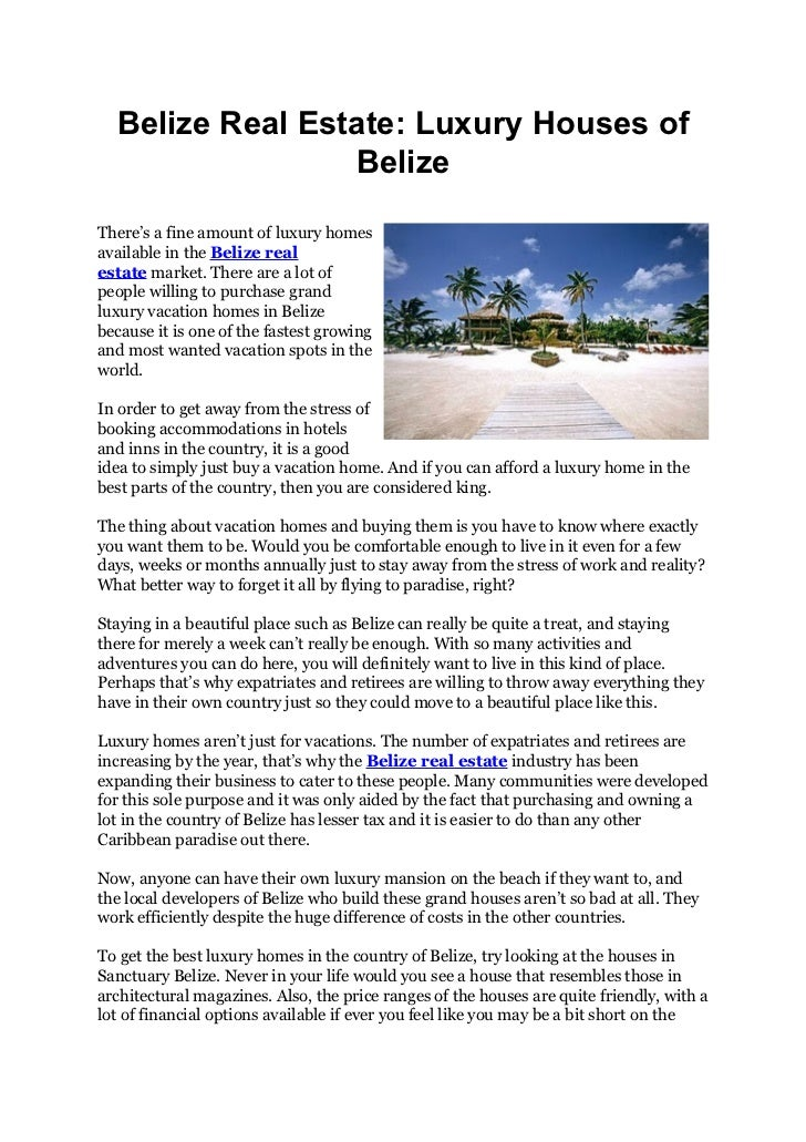 Belize Real Estate: Luxury Houses of                 BelizeThere's a fine amount of luxury homesavailable in the Belize re...