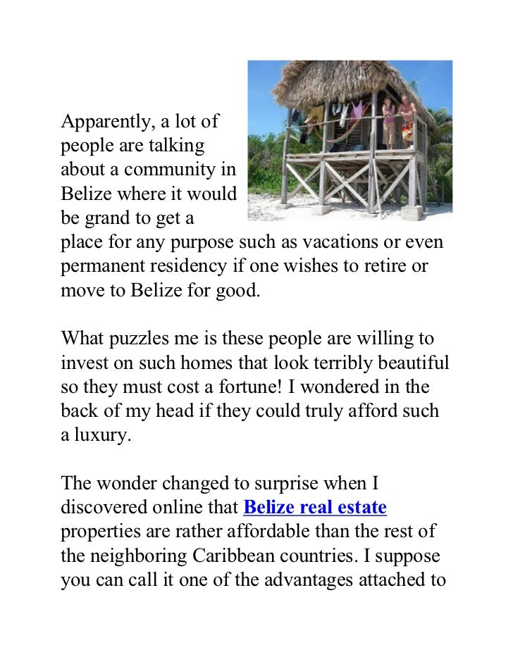Apparently, a lot ofpeople are talkingabout a community inBelize where it wouldbe grand to get aplace for any purpose such...