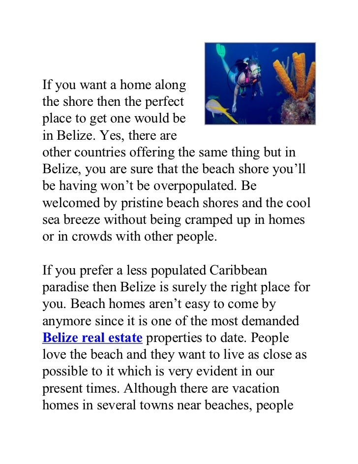 If you want a home alongthe shore then the perfectplace to get one would bein Belize. Yes, there areother countries offeri...