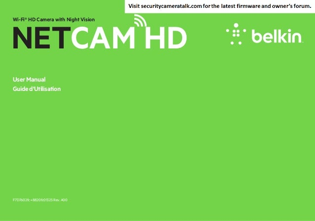 Wi-Fi® HD Camera with Night Vision  NETCAM HD User Manual Guide d'Utilisation  F7D7602fc • 8820fc01325 Rev. A00