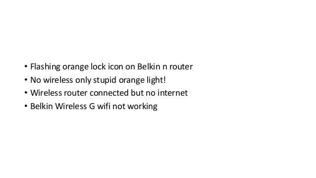 1 844 282 6955  Belkin router not working after reset customer service Phone Number  Slide 2