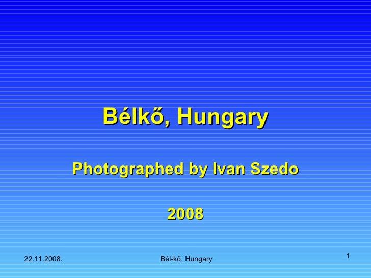 Bélkő, Hungary Photographed by Ivan Szedo 2008