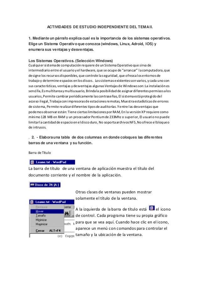 ACTIVIDADES DE ESTUDIO INDEPENDIENTE DEL TEMAII. 1. Mediante un párrafo explica cual es la importancia de los sistemas ope...