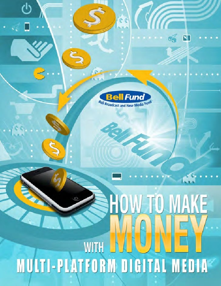 Bell Fund Bliki: How to Make Money with Multi‐Platform Digital Media      Everything you ever wanted to know about how to ...