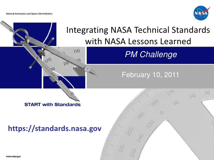 Integrating NASA Technical Standards                     with NASA Lessons Learned                              PM Challen...