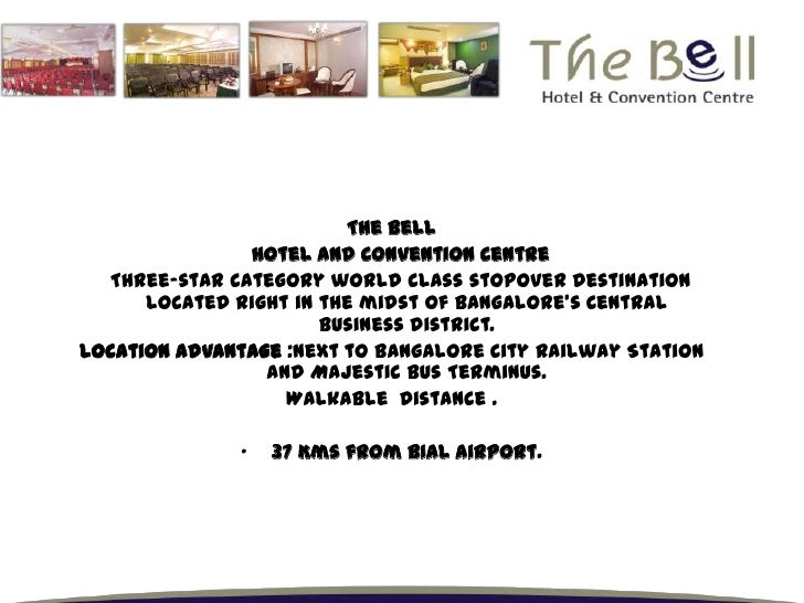 The Bell<br />   Hotel and Convention Centre<br />   Three-star category world class stopover destination located right in...
