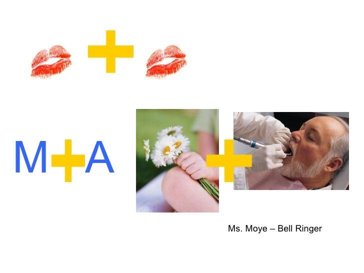 M A Ms. Moye – Bell Ringer