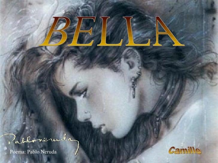 Camille BELLA Poema: Pablo Neruda
