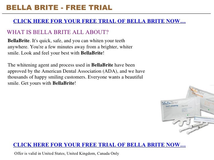 BELLA BRITE - FREE TRIAL   CLICK HERE FOR YOUR FREE TRIAL OF BELLA BRITE NOW… CLICK HERE FOR YOUR FREE TRIAL OF BELLA BRIT...