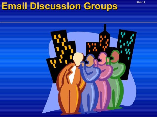 Email Discussion Groups  Slide 13