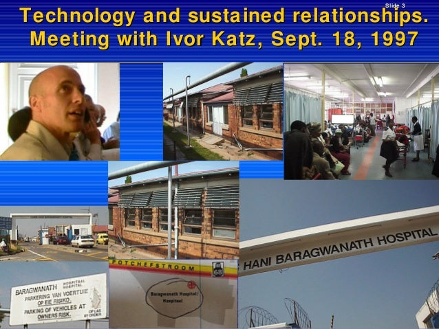 Slide 3  Technology and sustained relationships. Meeting with Ivor Katz, Sept. 18, 1997