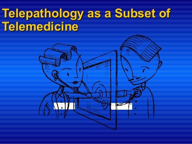 Telepathology as a Subset of Telemedicine
