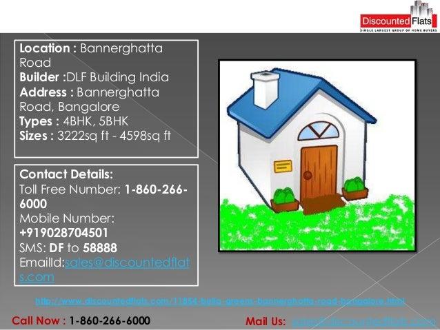 http://www.discountedflats.com/11854-bella-greens-bannerghatta-road-bangalore.html Location : Bannerghatta Road Builder :D...