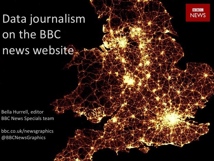 Data journalismon the BBCnews websiteBella Hurrell, editorBBC News Specials teambbc.co.uk/newsgraphics@BBCNewsGraphics