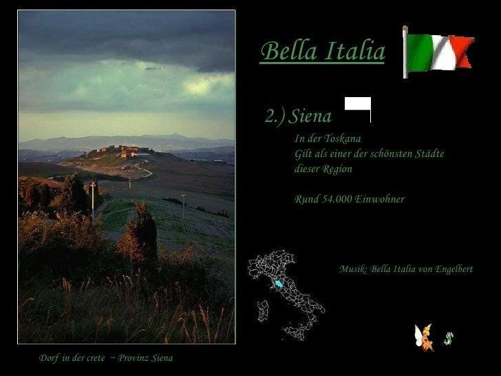 Bella Italia 2.) Siena In der Toskana Gilt als einer der schönsten Städte  dieser Region Rund 54.000 Einwohner Musik: Bell...