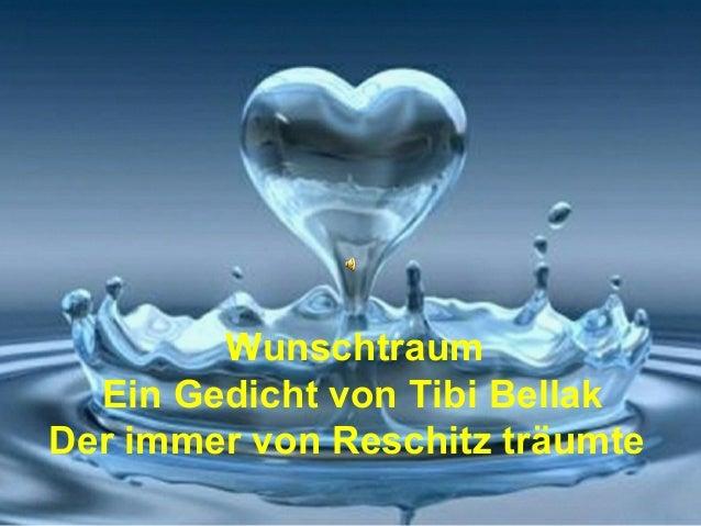 Wunschtraum  Ein Gedicht von Tibi BellakDer immer von Reschitz träumte
