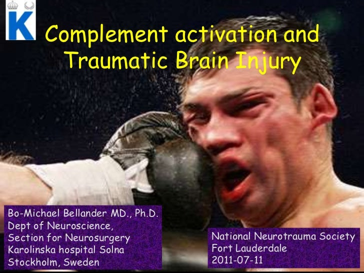 Complementactivation and Traumatic Brain Injury<br />Bo-Michael Bellander MD., Ph.D.<br />Dept of Neuroscience, <br />Sect...