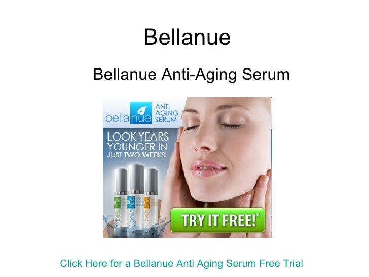 Bellanue Bellanue Anti-Aging Serum Click Here for a  Bellanue  Anti Aging Serum Free Trial