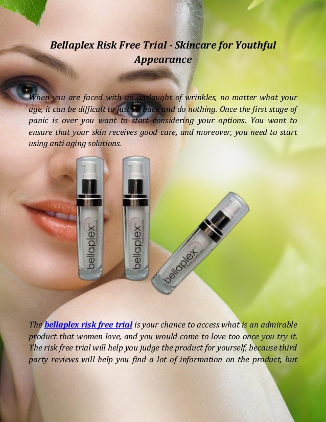Bellaplex Risk Free Trial - Skincare for Youthful Appearance When you are faced with an onslaught of wrinkles, no matter w...