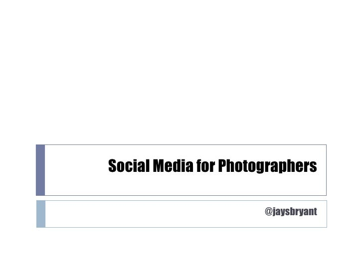 Social Media for Photographers @jaysbryant