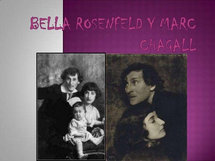  Era una escritora rusa esposa del pintor Marc  Chagall, modelo para muchas de sus obras. Nació en Bielorrusia, por aque...