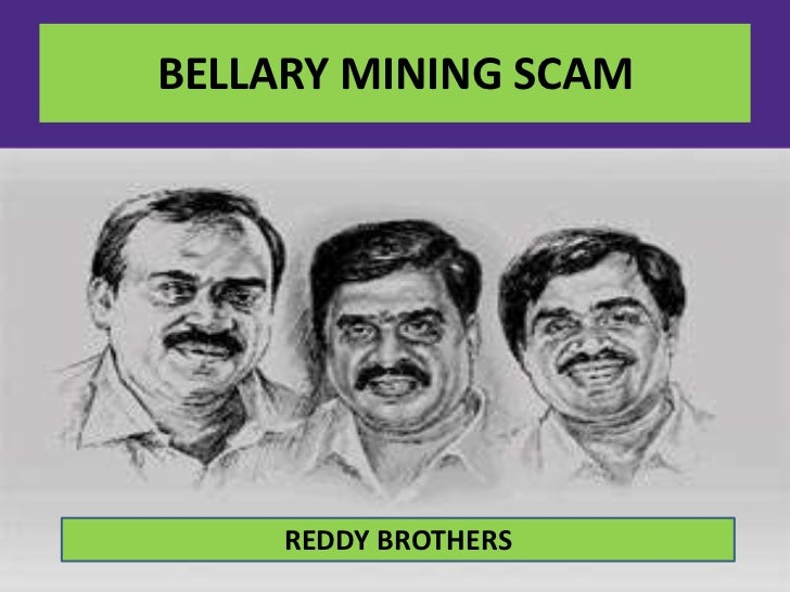 BELLARY MINING SCAM     REDDY BROTHERS
